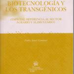 Derecho de la biotecnología y de los transgénicos (especial referencia al sector agrario y alimentario)