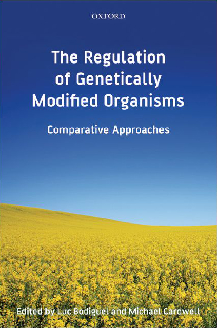 The Regulation of Genetically Modified Organisms Comparative Approaches