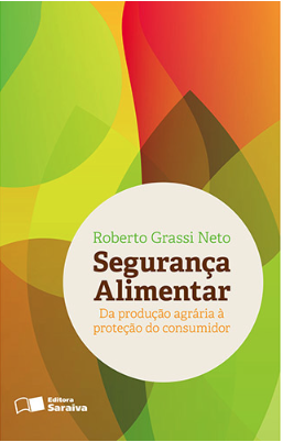 Segurança Alimentar. Da produção agraria à proteção do consumidor