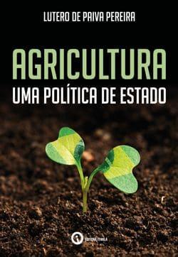 Agricultura – Uma Política de Estado